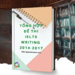 Ebook tổng hợp đề thi IELTS Writing 2014-2017 dịch đề chi tiết